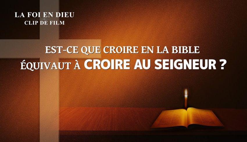 « La foi en Dieu » Est-ce que croire en la Bible équivaut à croire au Seigneur ? (Partie 4:6)