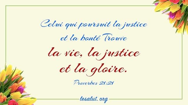 Celui-qui-poursuit-la-justice-et-la-bonté-Trouve-la-vie-la-justice-et-la-gloire.-Proverbes-2121