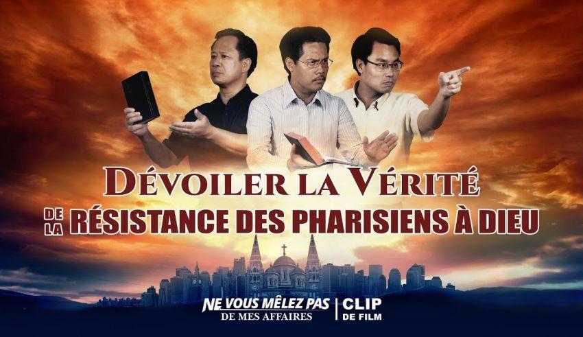 « Ne vous mêlez pas de mes affaires » (5) - Dévoiler la vérité de la résistance des pharisiens à Dieu