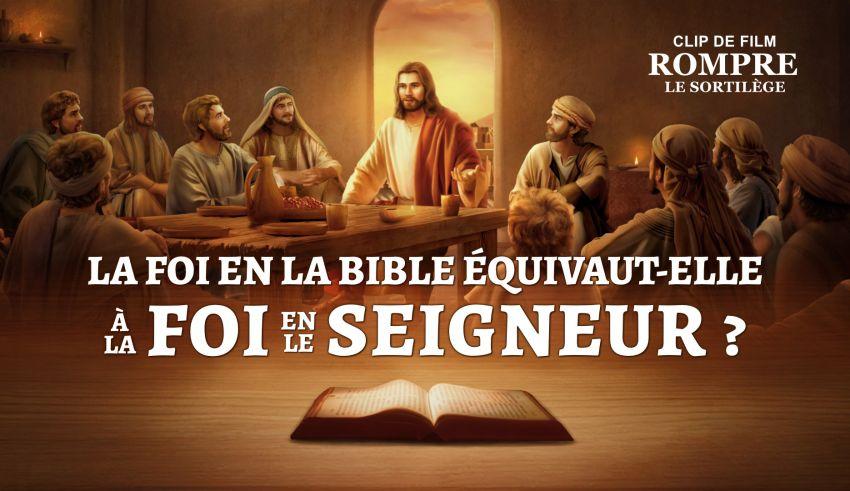 « Rompre le sortilège » (4) - La foi dans la Bible équivaut-elle à la foi dans le Seigneur ?