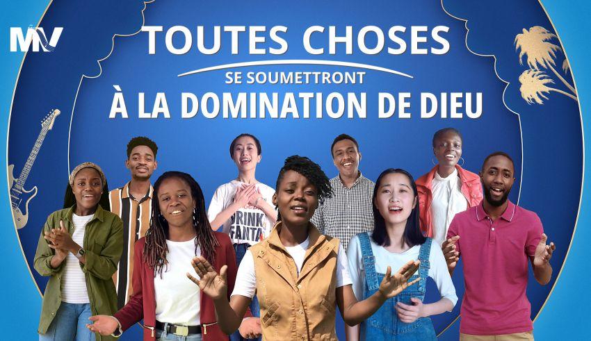 Musique chrétienne en français 2020 « Toutes choses se soumettront à la domination de Dieu »